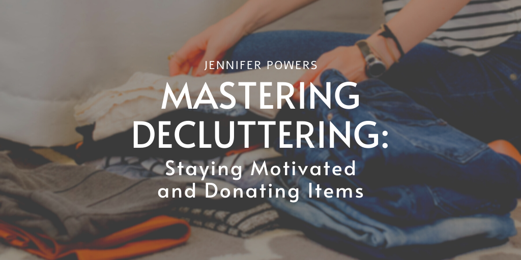 Jennifer Powers - New York City - Decluttering staying motivated donating items